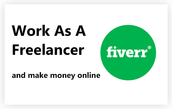 Work as a freelancer on fiverr