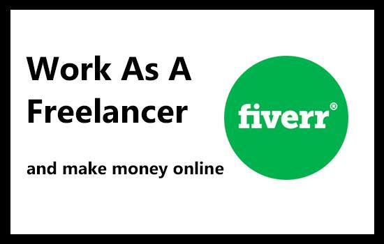 Work as a freelancer on fiverr