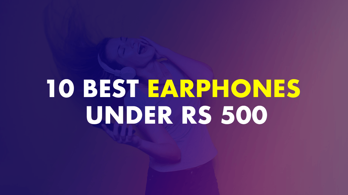 Best earphones under Rs 500