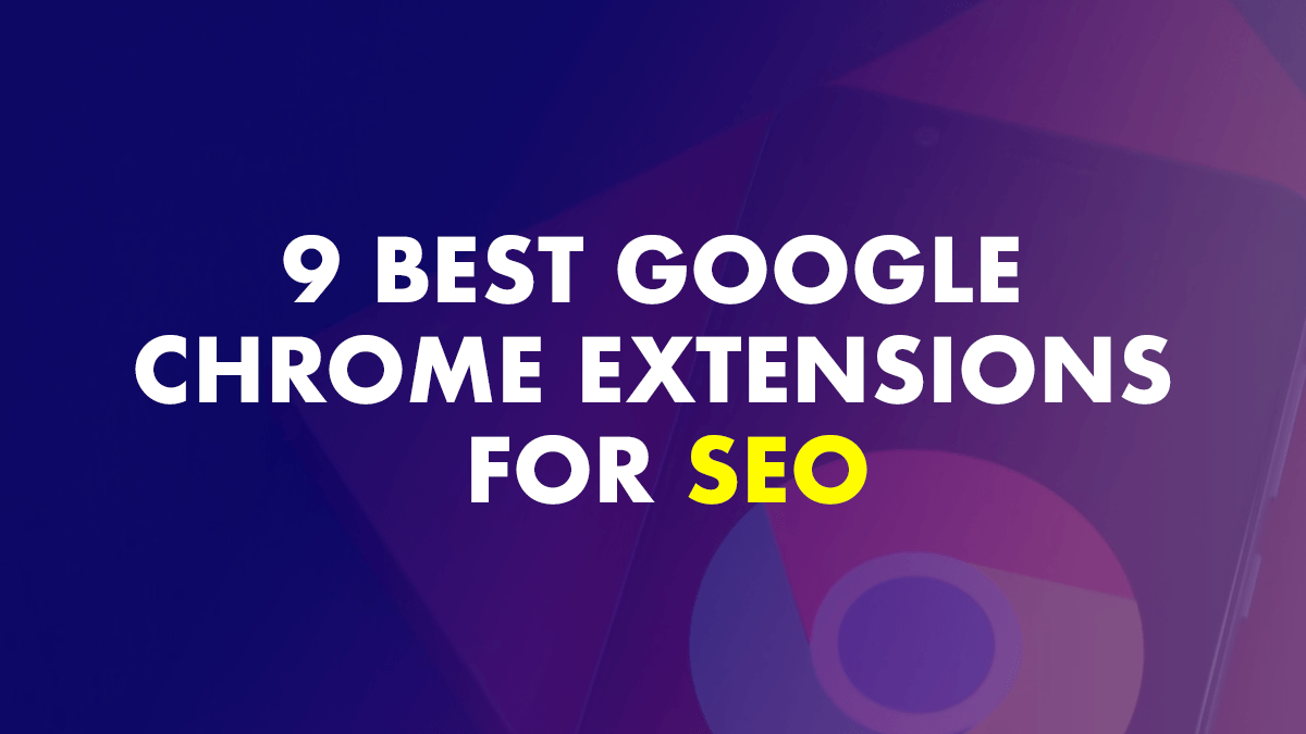 Google Chrome Extension For SEO