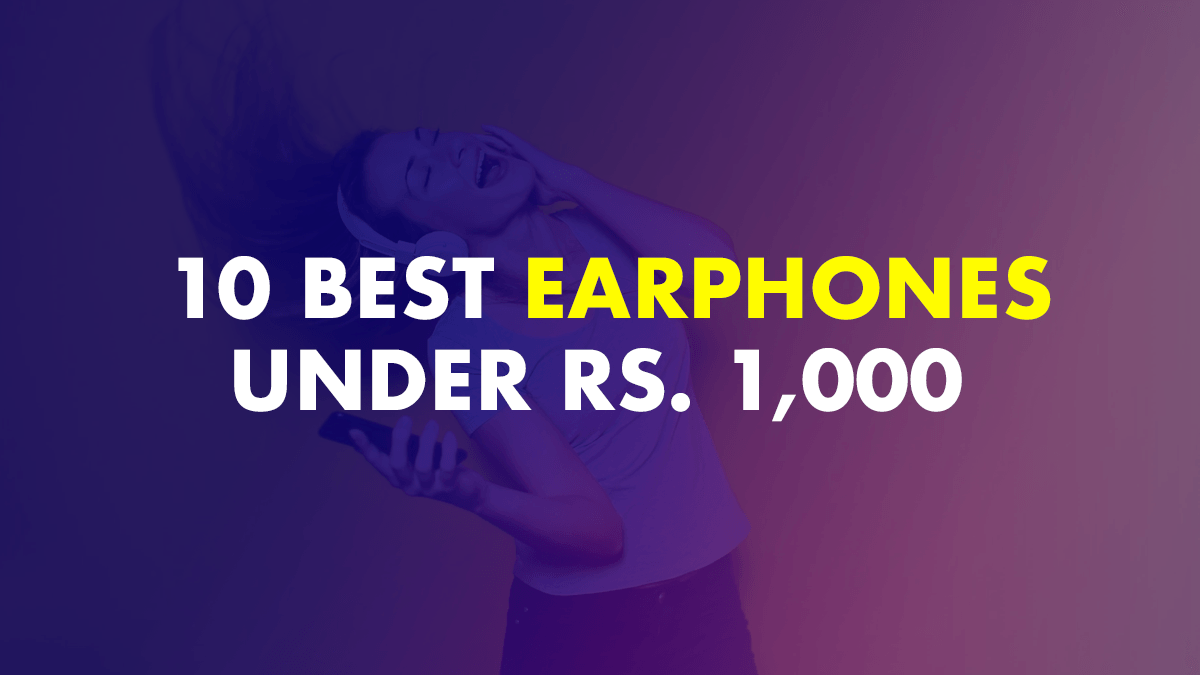 Best Earphones Under Rs 1,000 In 2020
