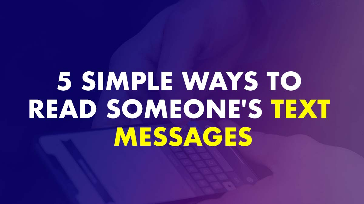 5 Simple Ways to Read Someones Text Messages