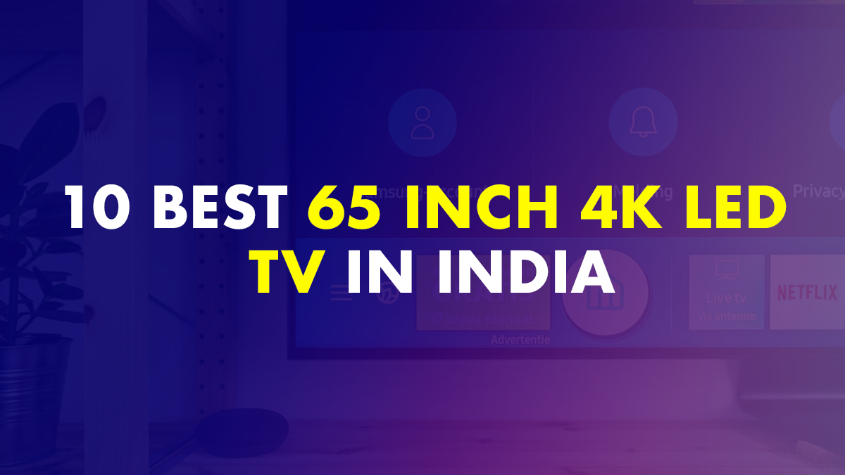 65 Inch 4k LED TV in India