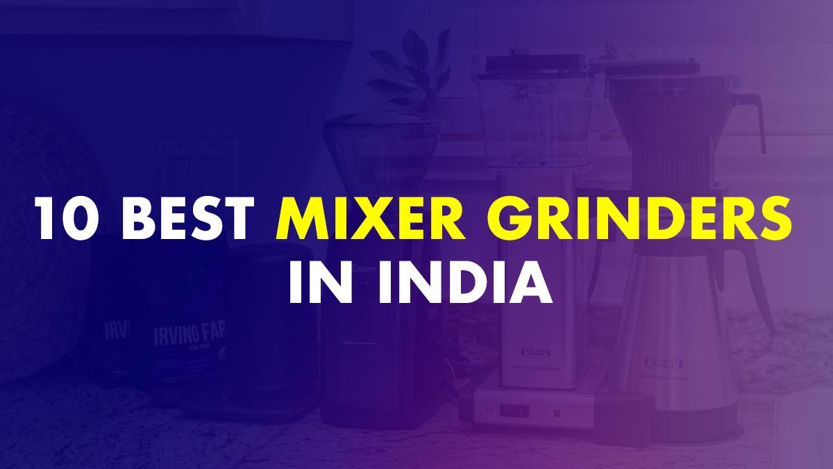 Best Mixer Grinders