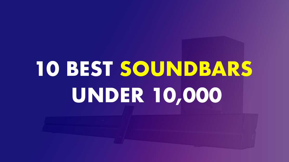 Best Soundbars Under Rs. 10,000