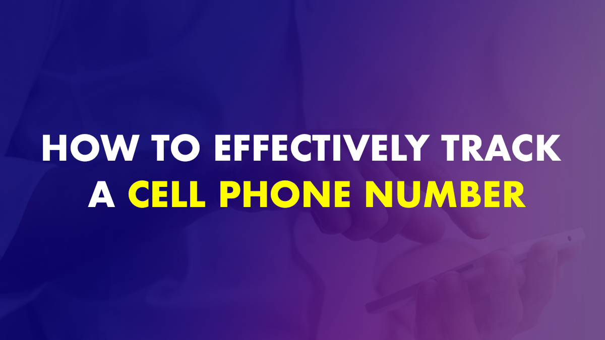 How to Track a Cell Phone Number