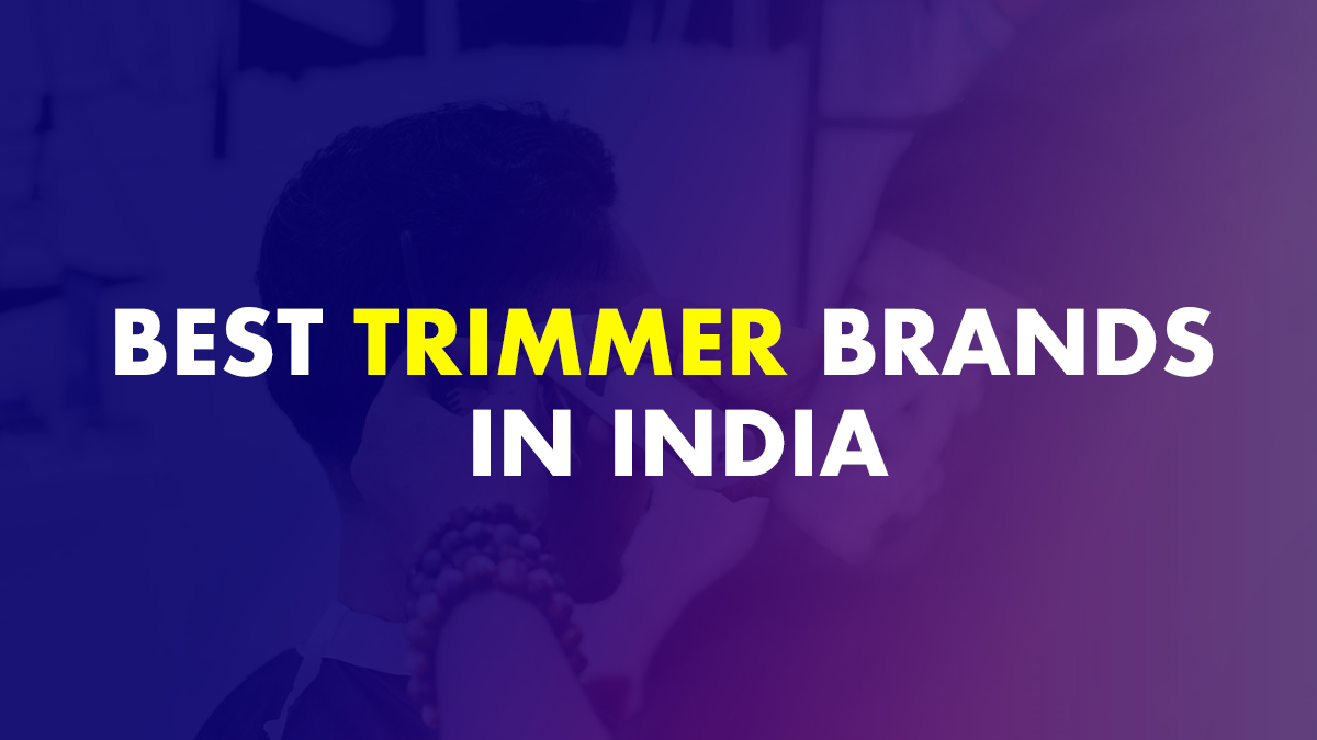 Best Trimmer Brands