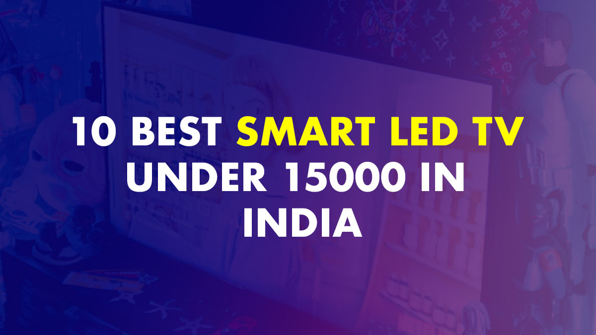 Best Smart LED TV Under 15000