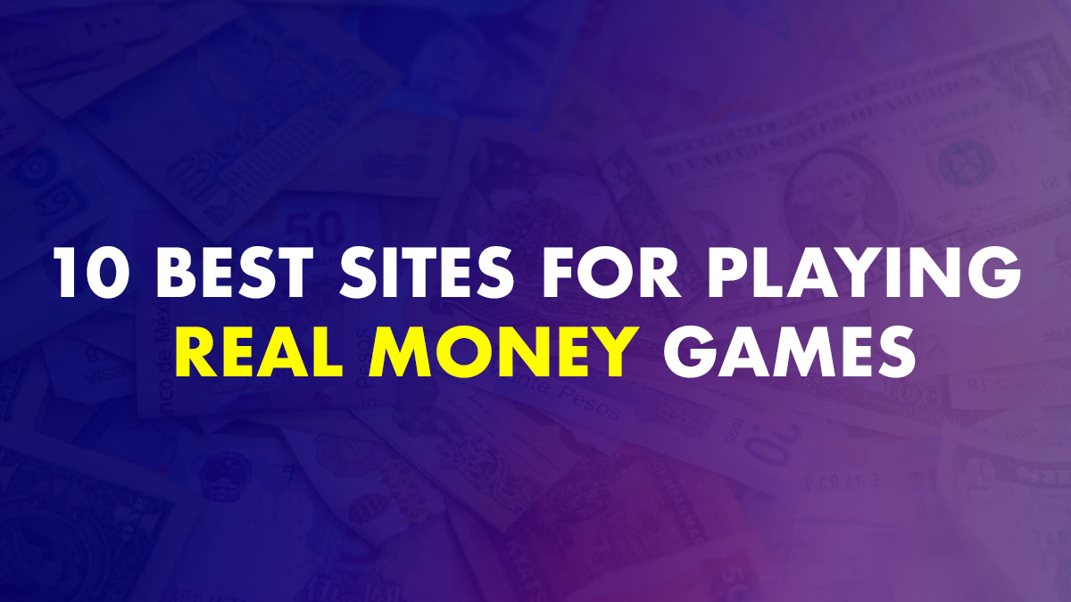 Sites For Playing Real Money Games