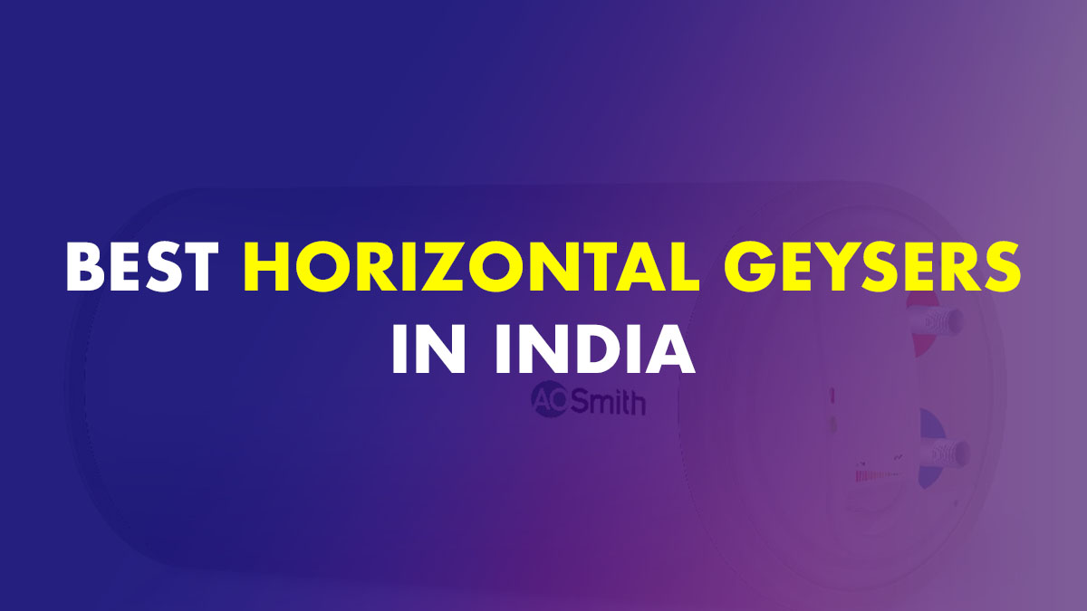 Best Horizontal Geysers In India