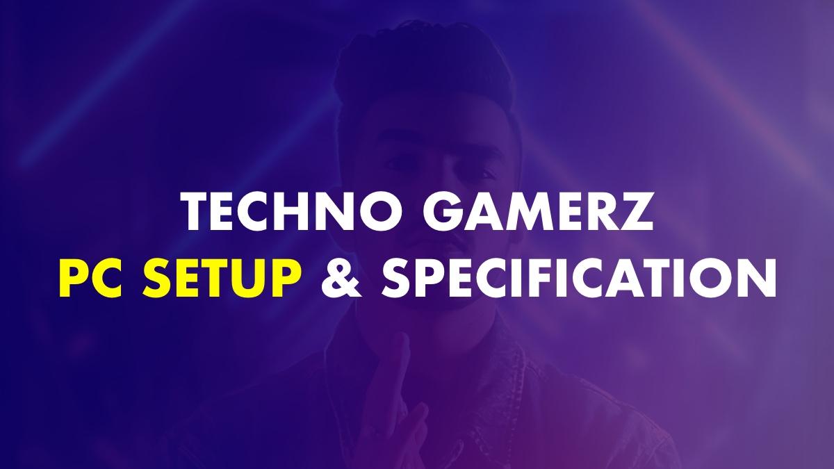 Techno Gamerz PC Setup