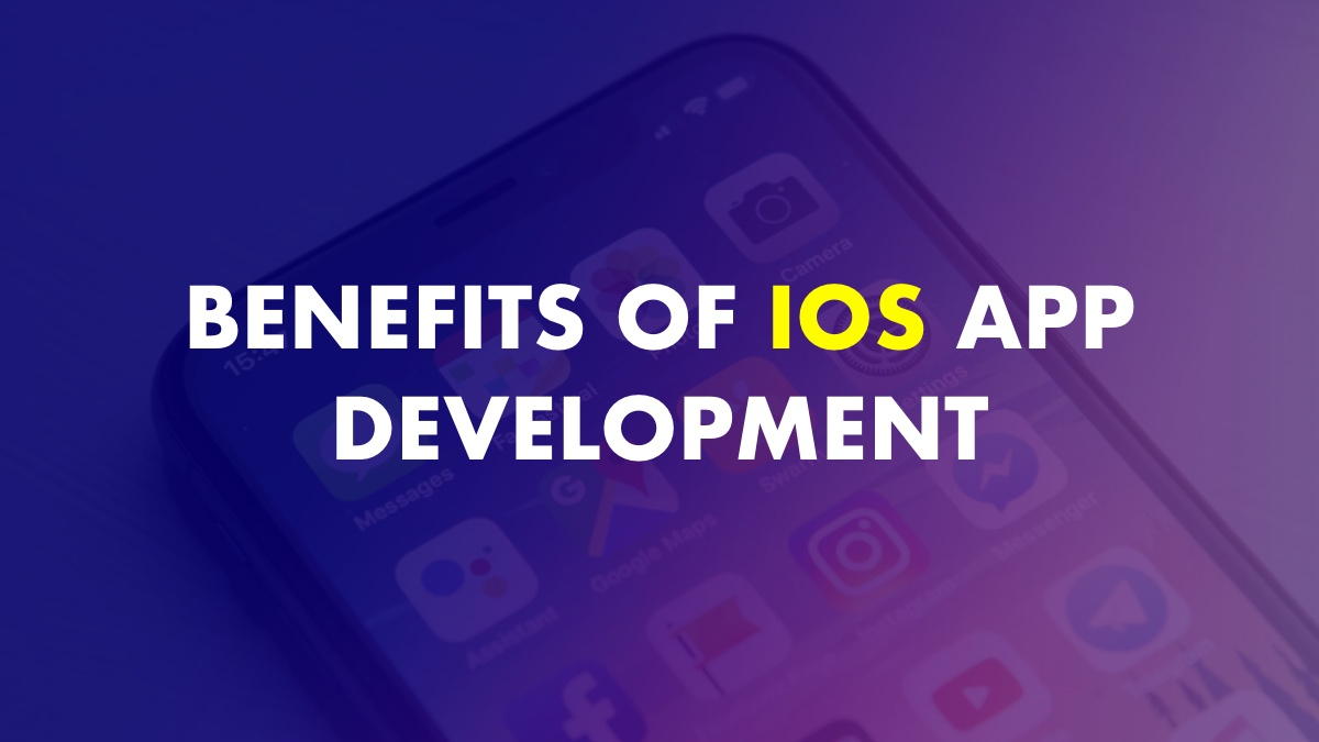 Benefits of iOS app development
