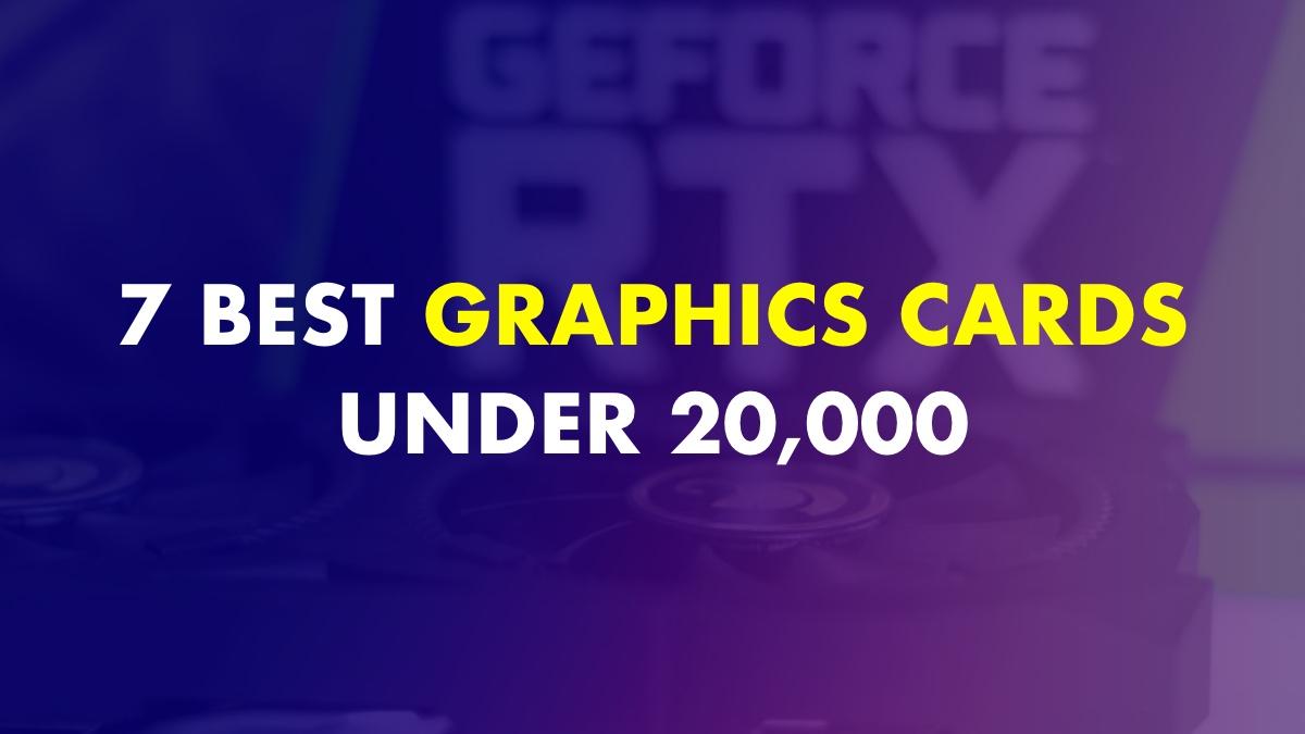 Best Graphics Cards Under 20000