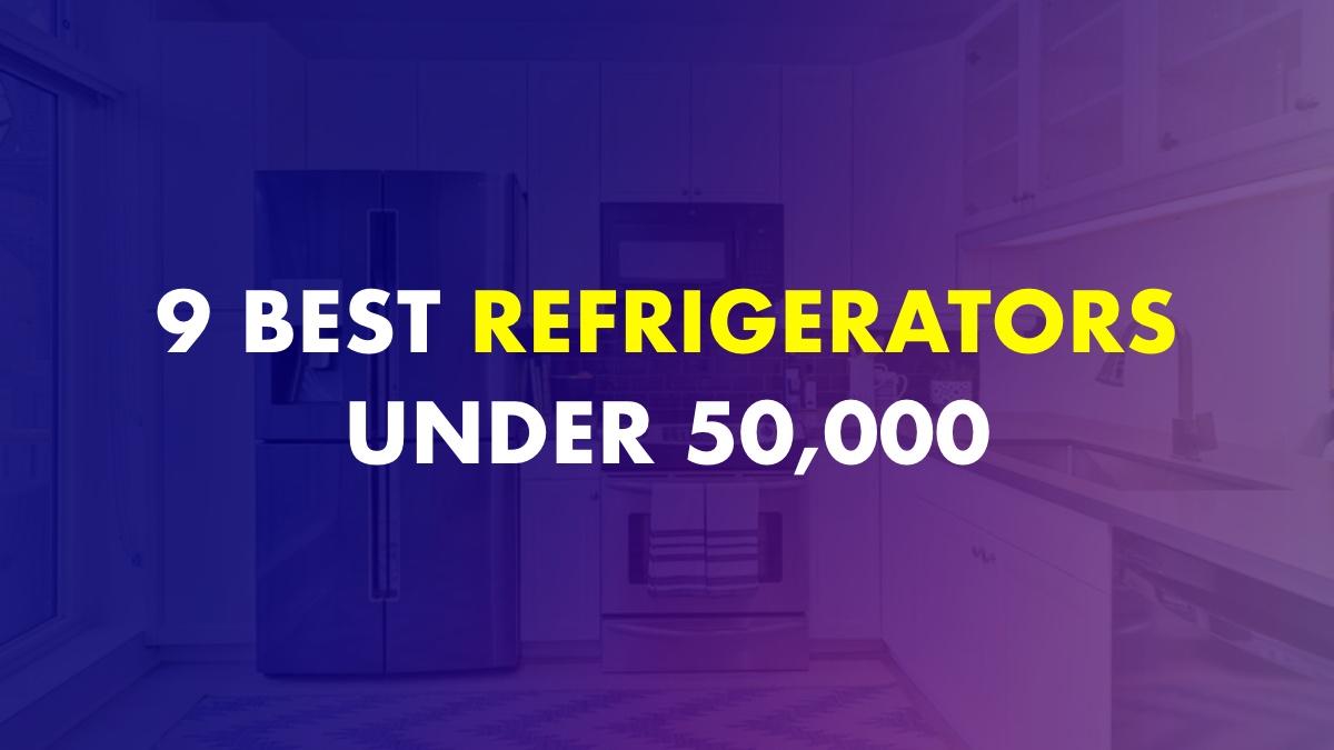 Best Refrigerators Under 50000