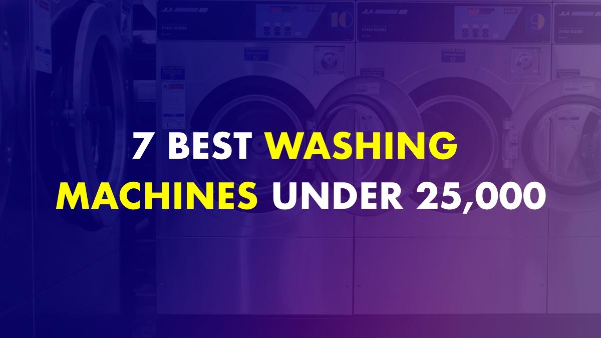 Best Washing Machine Under 25000